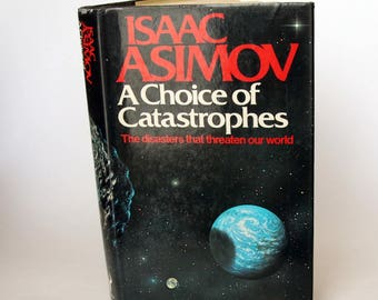 A Choice of Catastrophies by Isaac Asimov - First British Edition 1980