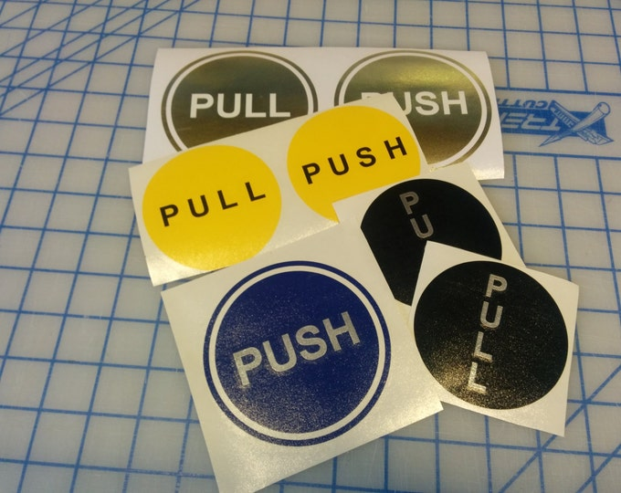 Push decal / pull decal / fancy decal / push pull vinyl / push vinyl / pull vinyl / door decal / vinyl decal
