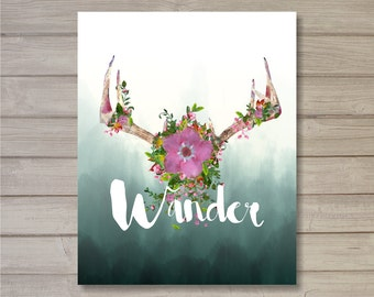 Wander Wall Art Printable 8x10- Antlers Deer Motivational Quote Instant Download Floral Travel Watercolor Interior Home Decor