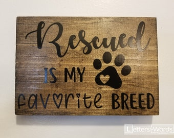 Rescued is my Favorite Breed*Dog signs* Wood sign*Rescue