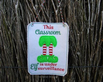 ITH Classroom Elf Surveillance door hanger (5x7) machine embroidery Instant digital download