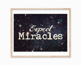 EXPECT MIRACLES - Wall Print, Miracle Print, Hope print, Print.