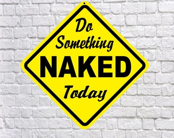 Do Something Naked Today  - Fun Aluminum sign, Nudist signs, Naturiste Naturist Decor Gift