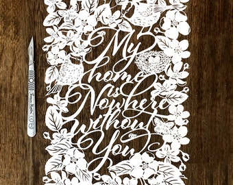 Papercut Template 'My Home is Nowhere Without You' Love Valentines Wedding PDF JPEG for handcut & SVG for Silhouette Cameo or Cricut