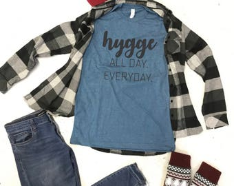 Hygge All Day Every Day Unisex Shirt, Gift for her, Winter Comfort, Coziness, Cozy Shirt, Christmas Shirt, Winter Shirt,