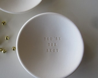 ring dish You're The Best tiny text bowl white ceramic clay, jewelry holder, trinket tray by Paloma's Nest