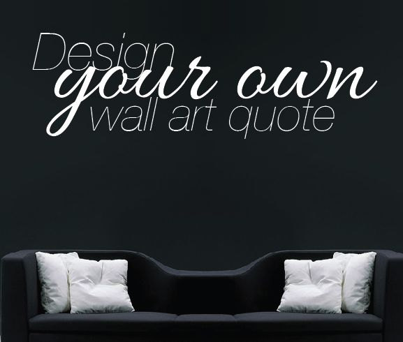 Create Your Own Quote Extraordinary Large Custom Wall Decal Create Your Own Wall Sticker Vinyl