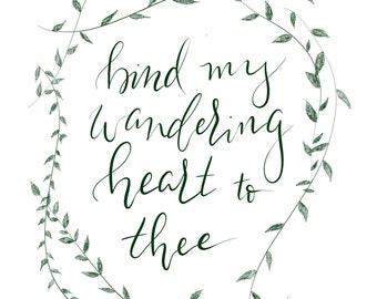ART PRINT / Bind My Wandering Heart