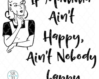 MAMMA, If mamma ain't happy ain't nobody, RETRO, quote, PDF, transfer, Sublimation, Transfer, Digital, Art, Instant Download, Mother's day