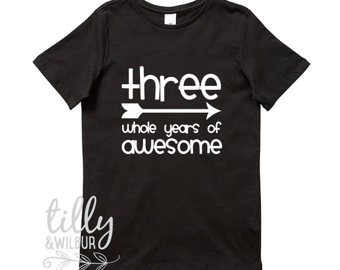 Three Whole Years Of Awesome Birthday Tee