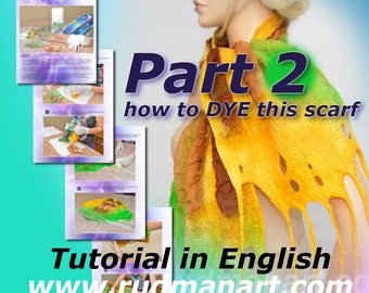 Felted Scarf Shawl Wrap Dyeing Tutorial in English PDF Part 2
