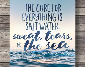 The cure for everything is salt waterPrintable art   photography print   typography quote print   sweat, tears and the sea   Isak Dinesen