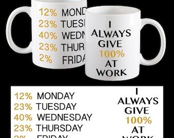 Funny Work mug, Secret santa gift, I always give 100% at work funny mug, work colleague mug
