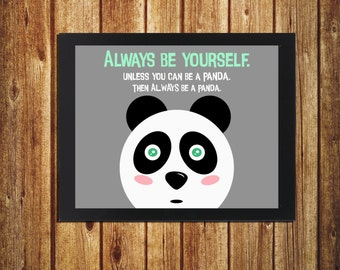 Panda Wall Art - Gift for Panda Lover - Always Be Yourself - Cute Panda Decor - Kids Wall Art - 8x10 - Quick Gift - DIGITAL -