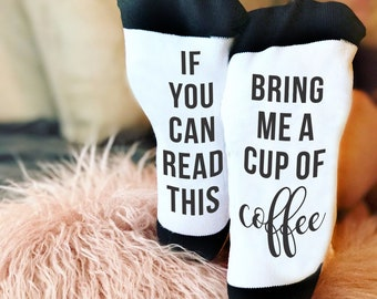 If You Can Read This, Funny Socks, Coffee, Socks, Personalized Socks, Custom Socks, Novelty Socks, Novelty Gift, Cool Socks --62168-SOX1-603