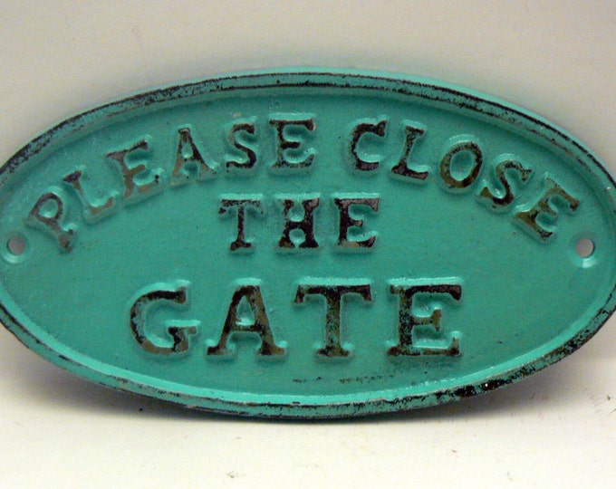 Please Close The Gate Cast Iron Sign Shabby Chic Aqua Turquoise Home Decor