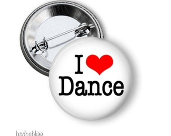 Love to Dance pinback button badge or magnet Love to Dance pinback badge