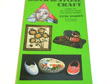 Rock And Stone Craft By Elyse Sommer, Creating Art And Functional Objects From Natural Materials