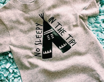 No Sleepy in the Tipi infant/toddler T-shirt