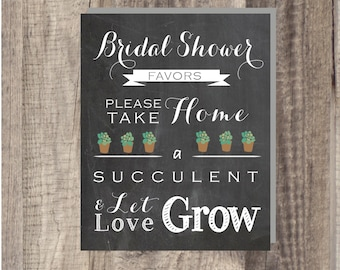 Instant Download - Bridal Shower Let Love Grow Sign- Succulent- Wedding Favor Sign - Reception Sign Classic Wedding