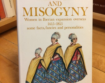 Mary and Misogyny Women in Iberian Expansion Overseas 1415-1815  by C. R. Boxer / Vintage Book / Gender Studies / Feminism / Strong Women