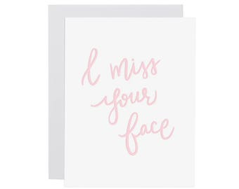 I MISS YOUR FACE card. Love card. Miss You card. Long distance card. Valentines Day. Anniversary card. Any occasion card. Letterpress card.