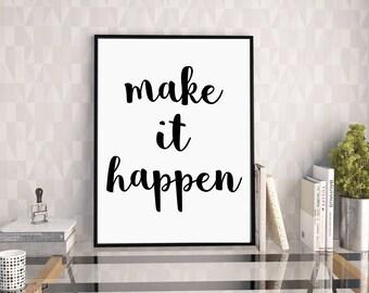 Make It Happen, Motivational Print, Office Print, Office Decor, Typography Print, Modern Wall Art, Inspirational Quote Print, Digital Print