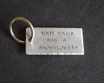 Your Mama was a Snowblower! -  Short Circuit Inspired Hand Stamped Aluminum Keychain - Number 5 is Alive - Geeky Insult