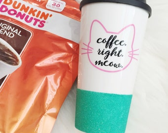 Coffee Right Meow Glitter To Go Cup // Cat // Cat Cup // Coffee Cup // Birthday Gift // Cat Lover // Coffee Drinker // Meow // Whiskers