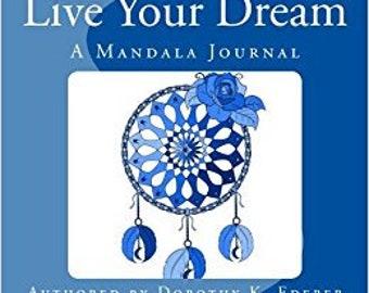 Live Your Dream:  A Mandala Journal