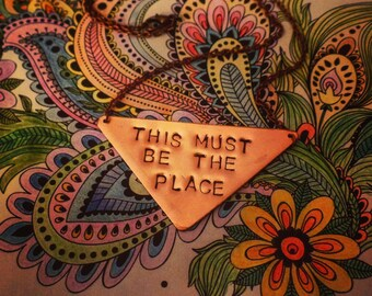 This Must Be The Place Necklace, Talking Heads, Copper Triangle