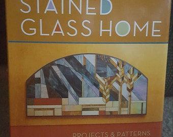 The Stained Glass Home Projects and Patterns