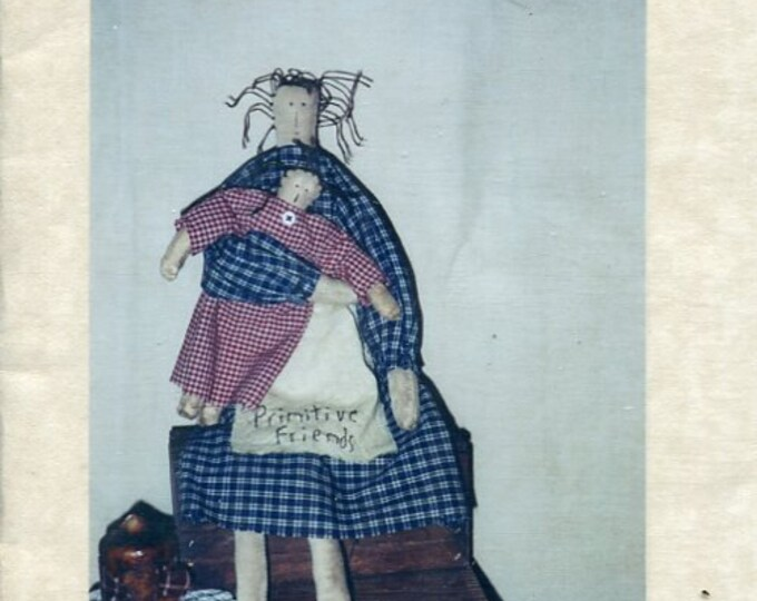 FREE US SHIP Primitive Shack Folk Art Doll Between Friends Mother & Baby  Craft Sewing Pattern Uncut 2000