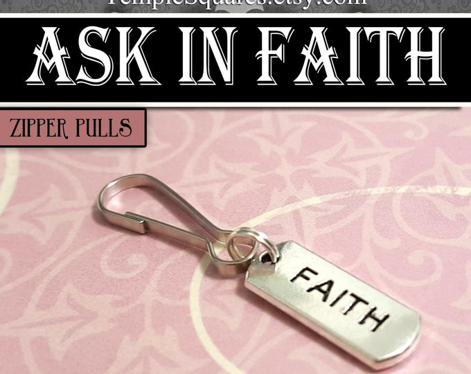 Faith Zipper Pulls Ask of God Ask in Faith YW Mutual Theme Birthdays, Baptism, Missionaries Gifts YW for Backpack, Scripture Bag, cell