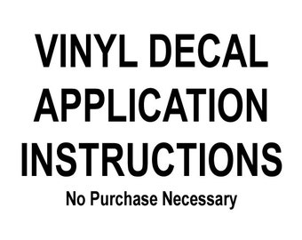 Vinyl Decal Application Instructions - No Purchase Necessary