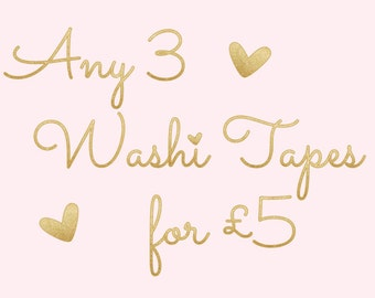 Any 3 Washi Tapes for 5 Pounds!