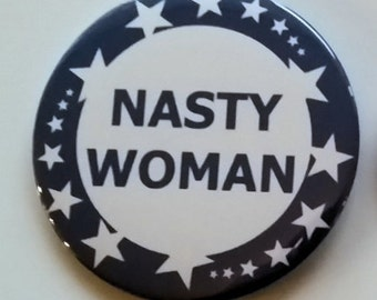 Nasty Woman FREE BUTTON when you order the Magnet CHRISTMAS special