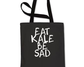 Eat Kale, Be Sad Shopping Tote Bag
