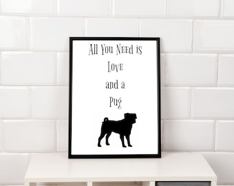 All You Need is Love and a Pug Downloadable Print