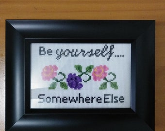 Be Yourself....Somewhere Else framed picture