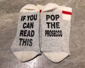 If You Can Read This ... Pop The Prosecco (Socks)