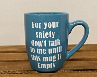 Don't Talk to me Coffee Mug, Blue and White Coffee Mug,  Personalized Coffee Mug, Valentines Day, Inspirational Coffee Mug, Funny Coffee Mug
