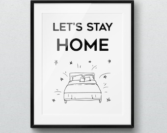 Printable poster, Lets Stay Home, Wall Art, Positive Quotes, Bedroom Decor, Digital Art, Wall Decor, Quote, Black White, Bed