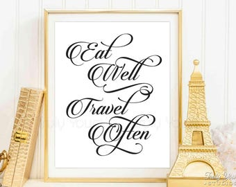 Eat Well Travel Often Print, Eat Quote Print, Travel Typography, Travel Quote, Kitchen Printables, Home Decor, Digital Art, Instant Download