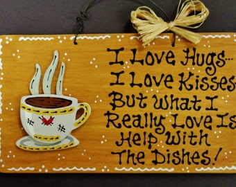 COFFEE CUP Hugs~Kisses~Dishes KITCHEN Sign Country Wood Crafts Plaque Wood Wooden