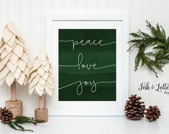 Holiday Sign - Christmas Decorations - Green Christmas Wall Decor - Peace Love Joy  - Christmas Printable - Instant Download - 8x10
