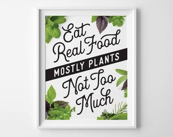 Foodie Gift, Vegan Gift Kitchen Art, Eat Real Food Not Too Much Mostly Plants Typography Print, Vegetarian Healthy Food Quote Kitchen Decor