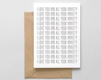 I love you and all your anxiety card