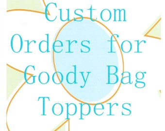 Custom made Goody bag toppers/tags/labels