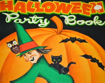Vintage Whitman Halloween Party Book - 1954 - Halloween - Witches - Cats - Owls - Pumpkins - Invitations - Nut Cups - Masks - Fortunes